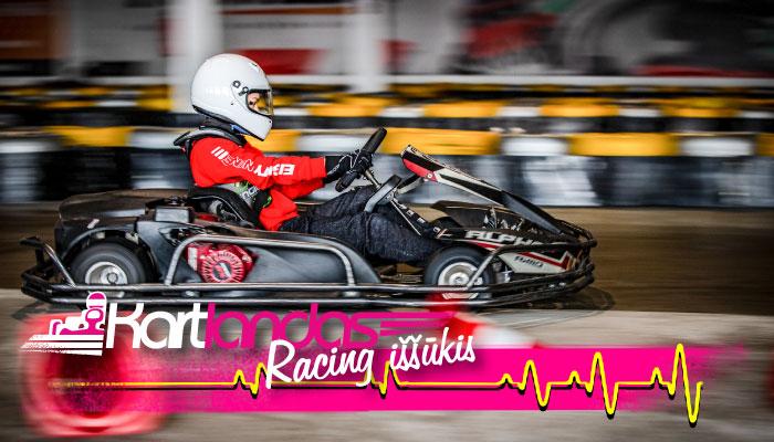 Kartlandas Racing iššūkis sugrįžta! Dalyvauk ir runkis dėl treniruotės sportiniu kartingu!